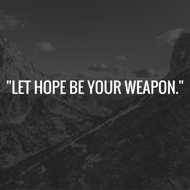 %22let-hope-be-your-weapon-%22
